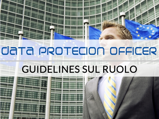 Guidelines sul ruolo del Data Protection Officer